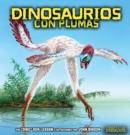 Image for Dinosaurios Con Plumas (Feathered Dinosaurs)