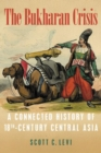 Image for The Bukharan Crisis : A Connected History of 18th Century Central Asia