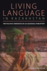Image for The Dialogic Emergence of an Ancestral Worldview : Living Language in Kazakhstan