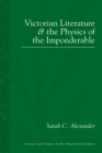 Image for Victorian Literature and the Physics of the Imponderable