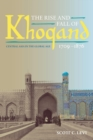 Image for The Rise and Fall of Khoqand, 1709-1876 : Central Asia in the Global Age