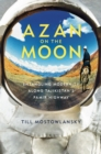 Image for Azan On the Moon: Entangling Modernity Along Tajikistan's Pamir Highway