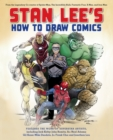 Image for Stan Lee's how to draw comics  : from the legendary co-creator of Spider-Man, the Incredible Hulk, Fantastic Four, X-Men, and Iron Man