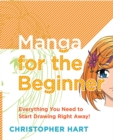 Image for Manga for the beginner  : everything you need to start drawing right away!