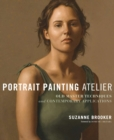 Image for Portrait painting atelier  : old master techniques and contemporary applications