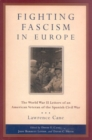 Image for Fighting Fascism in Europe : The World War II Letters of an American Veteran of the Spanish Civil War