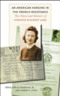 Image for An American heroine in the French Resistance  : the diary and memoir of Virginia d'Albert-Lake