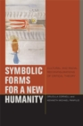 Image for Symbolic forms for a new humanity  : cultural and racial reconfigurations of critical theory