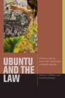 Image for Ubuntu and the law  : African ideals and postapartheid jurisprudence