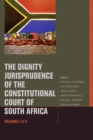 Image for The dignity jurisprudence of the Constitutional Court of South Africa  : cases and materialsVolumes I and II