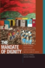 Image for The mandate of dignity  : Ronald Dworkin, revolutionary constitutionalism, and the claims of justice