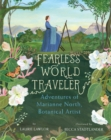 Image for Fearless world traveler  : adventures of Marianne North, botanical artist