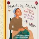 Image for Stitch by Stitch : Elizabeth Hobbs Keckly Sews Her Way to Freedom