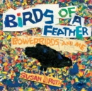 Image for Birds of a Feather : Bowerbirds and Me