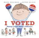 Image for I Voted : Making a Choice Makes a Difference