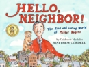 Image for Hello, Neighbor! : The Kind and Caring World of Mister Rogers