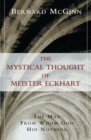 Image for The mystical thought of Meister Eckhart  : the man from whom God hid nothing