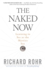 Image for Naked Now : Learning to See as the Mystics See