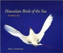Image for Hawaiian Birds of the Sea : Na Manu Kai