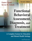 Image for Functional Behavioral Assessment, Diagnosis, and Treatment : A Complete System for Education and Mental Health Settings