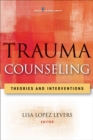 Image for Trauma counseling  : theories and interventions