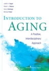 Image for Introduction to aging  : a positive, interdisciplinary approach