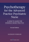Image for Psychotherapy for the Advanced Practice Psychiatric Nurse : A How-To Guide for Evidence-Based Practice
