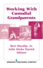 Image for Working with custodial grandparents