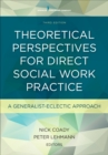 Image for Theoretical perspectives for direct social work practice  : a generalist-eclectic approach