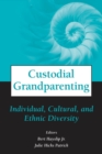 Image for Custodial grandparenting: individual, cultural, and ethnic diversity