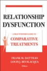 Image for Treatments of Relationship Dysfunction : A Practitioner's Guide to Comparative Treatments