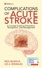 Image for Complications of Acute Stroke : A Concise Guide to Prevention, Recognition, and Management