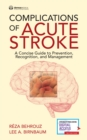 Image for Complications of acute stroke: a concise guide to prevention, recognition, and management