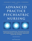Image for Advanced Practice Psychiatric Nursing : Integrating Psychotherapy, Psychopharmacology, and Complementary and Alternative Approaches Across the Life Span