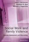 Image for Social Work and Family Violence : Theories, Assessment, and Intervention