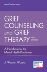 Image for Grief counselling and grief therapy  : a handbook for the mental health practitioner