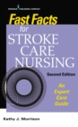Image for Fast Facts for Stroke Care Nursing, Second Edition: An Expert Care Guide