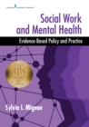 Image for Social Work and Mental Health: Evidence-Based Policy and Practice