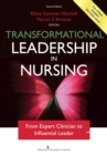 Image for Transformational leadership in nursing  : from expert clinician to influential leader
