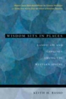 Image for Wisdom sits in places  : landscape and language among the Western Apache