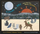Image for Coyote and the Sky : How the Sun, Moon, and Stars Began