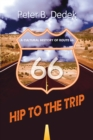 Image for Hip to the Trip : A Cultural History of Route 66