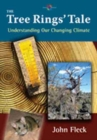 Image for The Tree Rings' Tale : Understanding Our Changing Climate