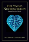 Image for The Young Neurosurgeon : Lessons from My Patients