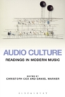 Image for Audio culture  : readings in modern music