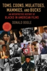 Image for Toms, coons, mulattoes, mammies, and bucks  : an interpretive history of blacks in American films