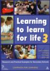 Image for Learning to learn for life 3  : research and practical examples for secondary schools