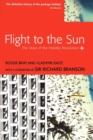 Image for Flight to the sun  : the story of the holiday revolution