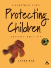 Image for Protecting children  : a practical guide