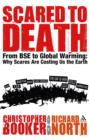 Image for Scared to death  : from BSE to global warming, how scares are costing us the earth